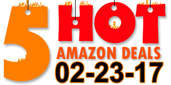 5-Hot-Amazon-Deals-2-23-17
