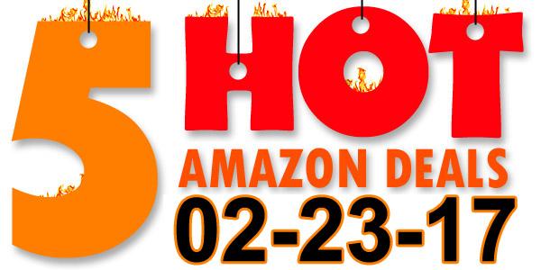 5-Hot-Amazon-Deals-2-23-17