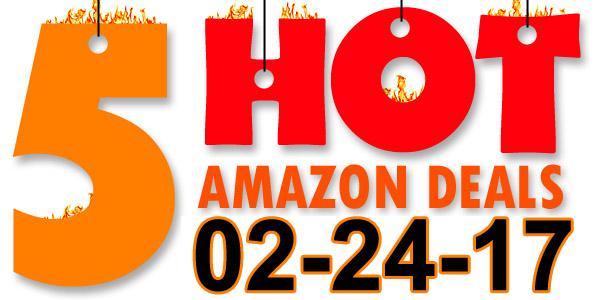 5-Hot-Amazon-Deals-2-24-17