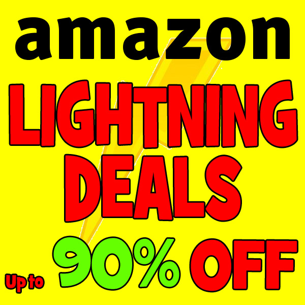 Amazon Lightning Deals – Up to 90% OFF!!!!  CONSTANTLY UPDATED!