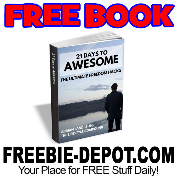 FREE BOOK – 21 Days to Awesome – The Ultimate Freedom Hacks
