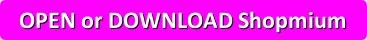 button_open-or-download-shopmium