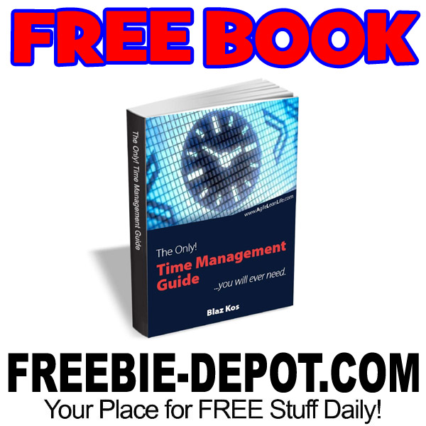 FREE BOOK – The Only Time Management Guide You Will Ever Need