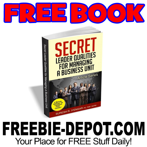 FREE BOOK – Secret Leader Qualities for Managing a Business Unit