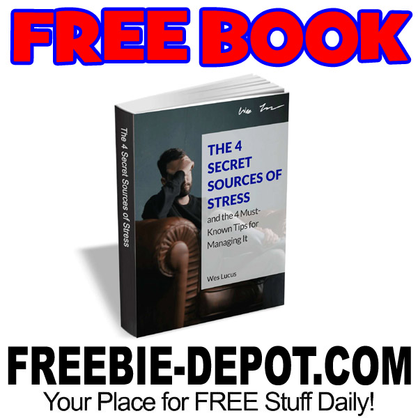FREE BOOK – The 4 Secret Sources of Stress and the 4 Must-Know Tips for Managing It