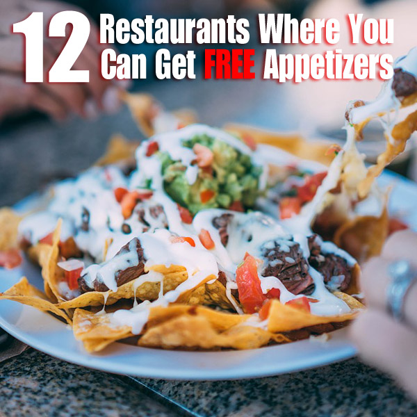 Check it out >>>> 12 Restaurants Where You Can Get FREE Appetizers