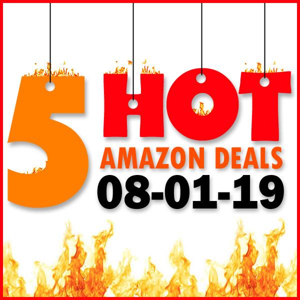 Best Amazon Deals – 08/01/19