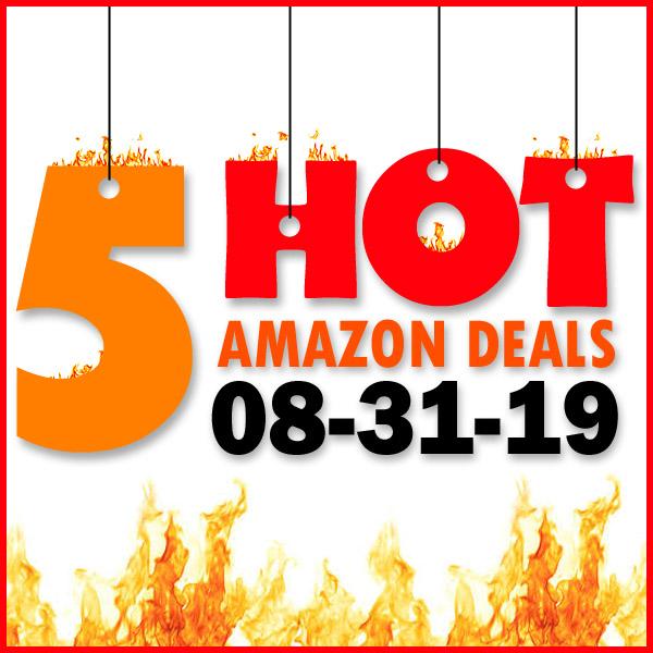 Best Amazon Deals – 08/31/19