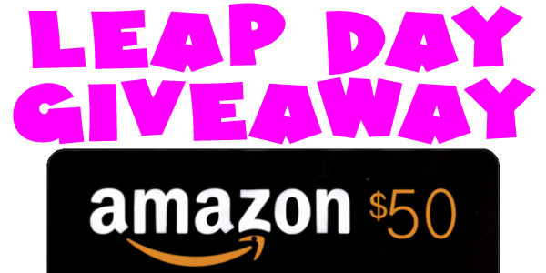 ENTER NOW for our Leap Day Giveaway! Win a FREE $50 Amazon Gift Card ~ Ends 2/29/20