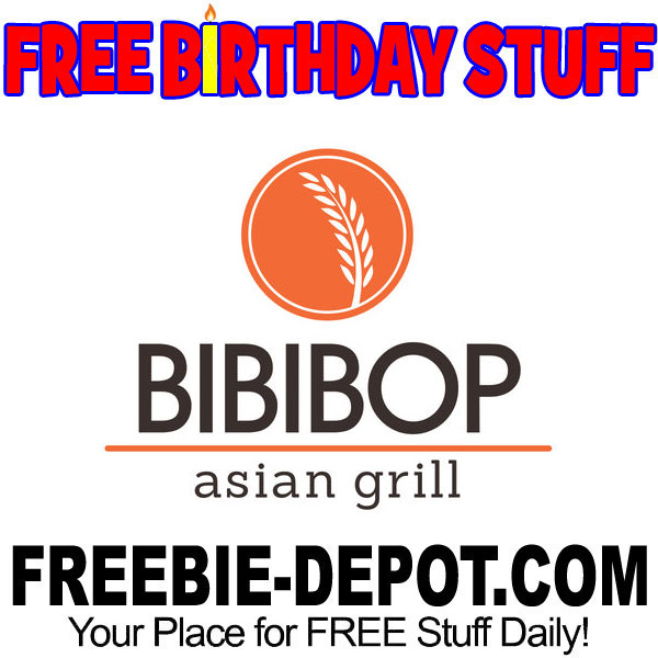 BIRTHDAY FREEBIE – BIBIBOP Asian Grill