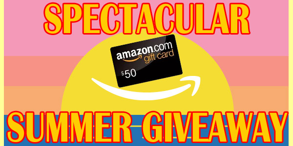 SPECTACULAR SUMMER GIVEAWAY! Win a FREE $50 Amazon Gift Card