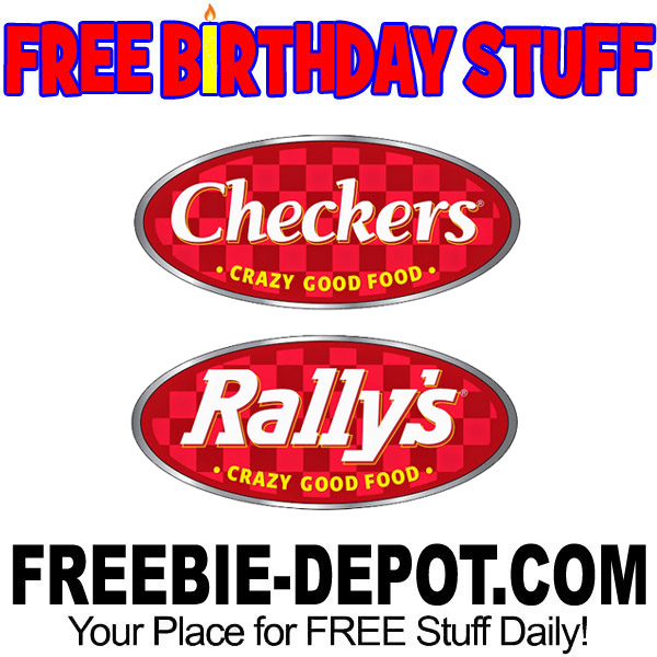 FREE BIRTHDAY STUFF – Checkers and Rally's